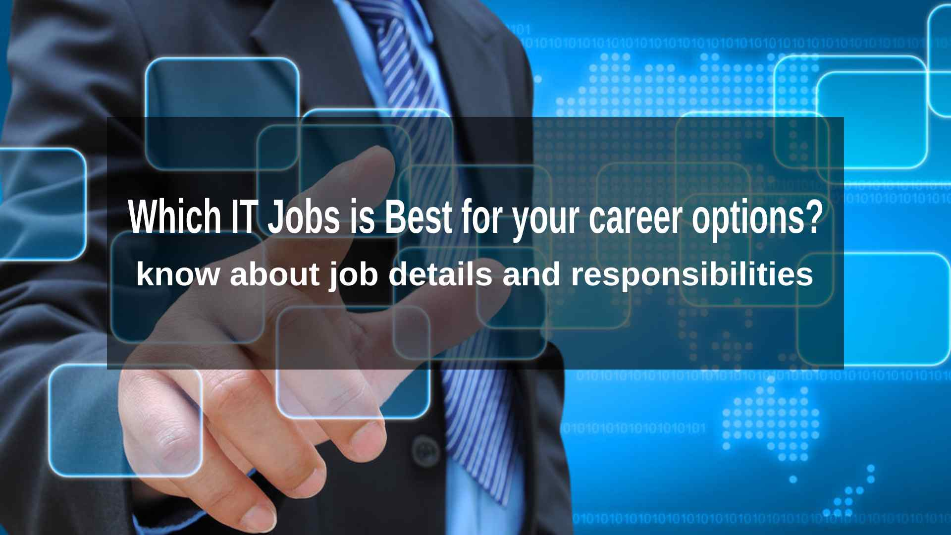 Which IT Jobs is Best for your career options? know about job details and responsibilities
