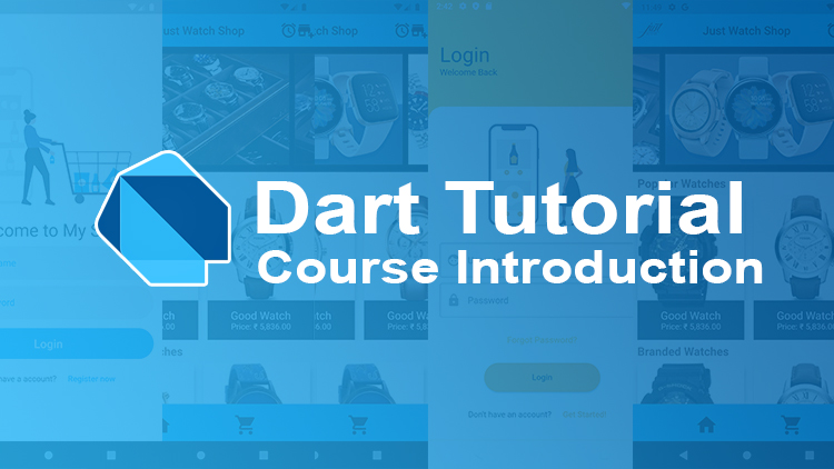 Dart and Flutter Course Introduction